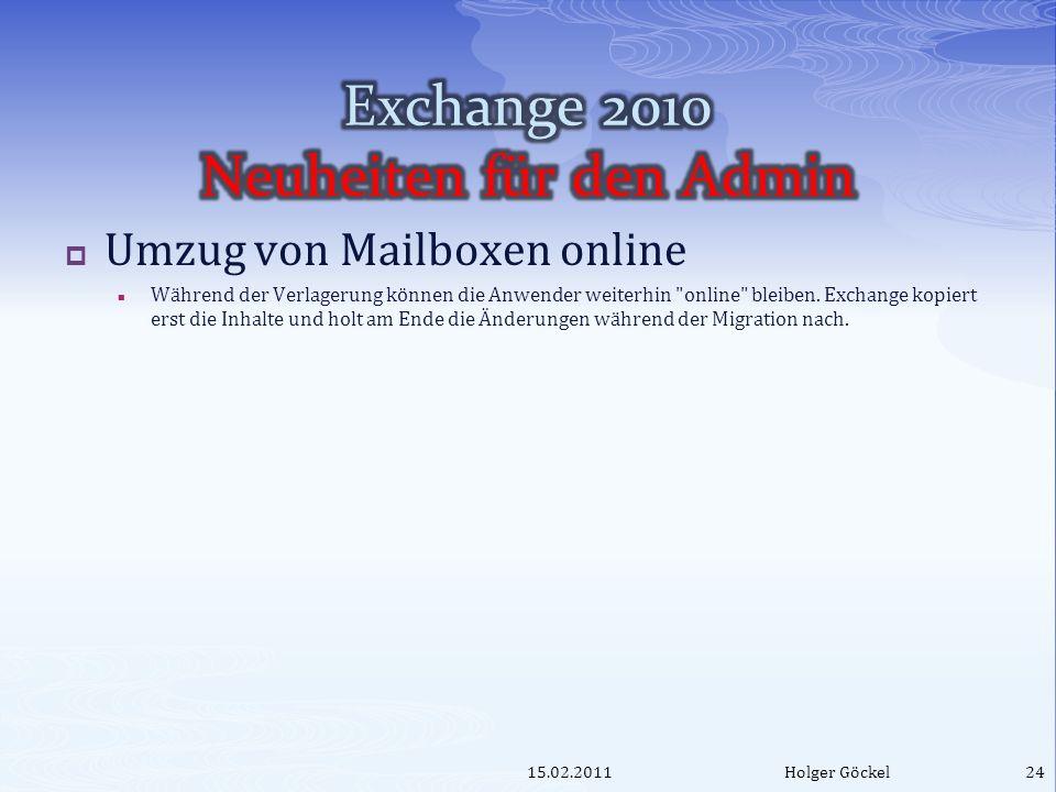 Umzug von Mailboxen online Während der Verlagerung können die Anwender weiterhin online bleiben.