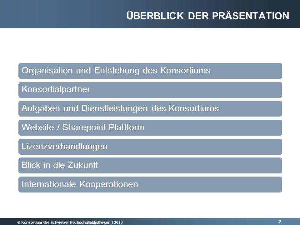 © Konsortium der Schweizer Hochschulbibliotheken | 2013 2 ÜBERBLICK DER PRÄSENTATION Organisation und Entstehung des KonsortiumsKonsortialpartnerAufga