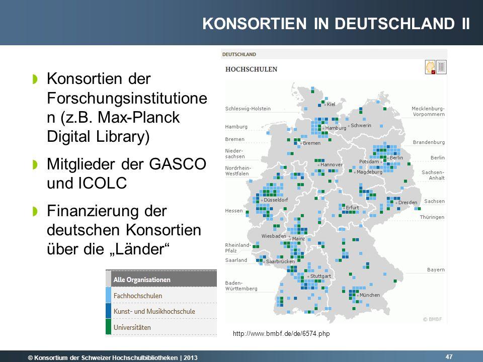 © Konsortium der Schweizer Hochschulbibliotheken | 2013 Konsortien der Forschungsinstitutione n (z.B. Max-Planck Digital Library) Mitglieder der GASCO