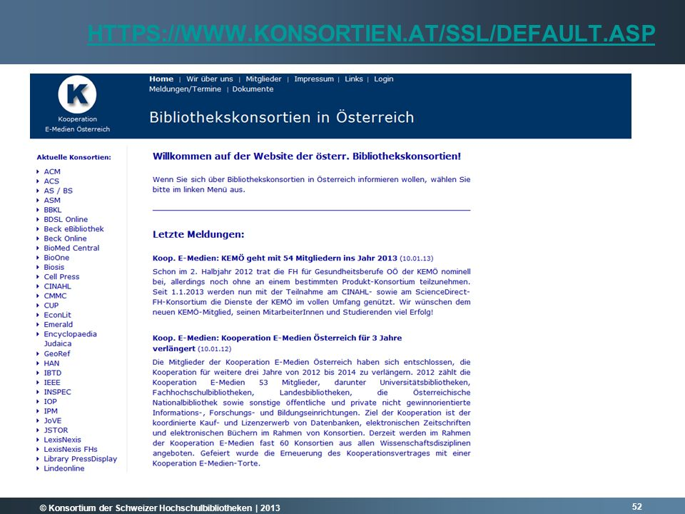 © Konsortium der Schweizer Hochschulbibliotheken | 2013 52 HTTPS://WWW.KONSORTIEN.AT/SSL/DEFAULT.ASP