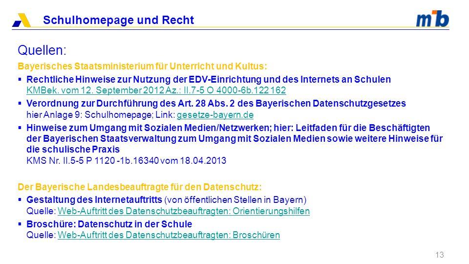 Schulhomepage und Recht Quellen: 13 Bayerisches Staatsministerium für Unterricht und Kultus: Rechtliche Hinweise zur Nutzung der EDV-Einrichtung und d