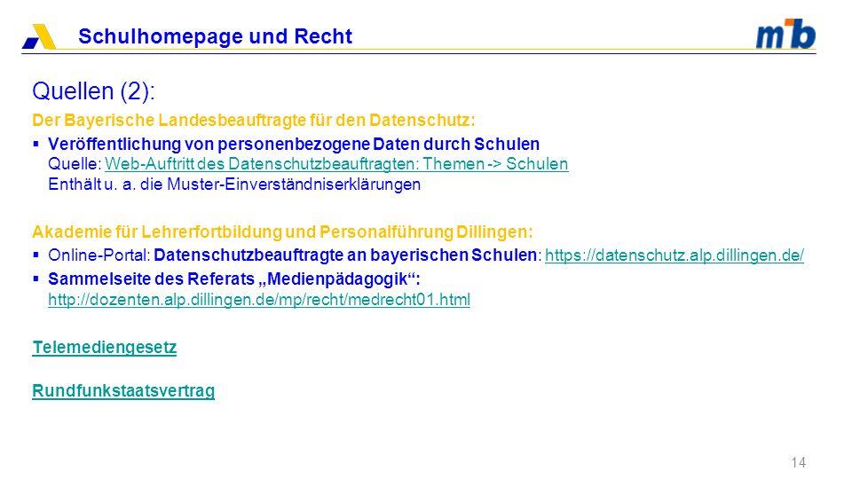 Schulhomepage und Recht Quellen (2): 14 Der Bayerische Landesbeauftragte für den Datenschutz: Veröffentlichung von personenbezogene Daten durch Schule