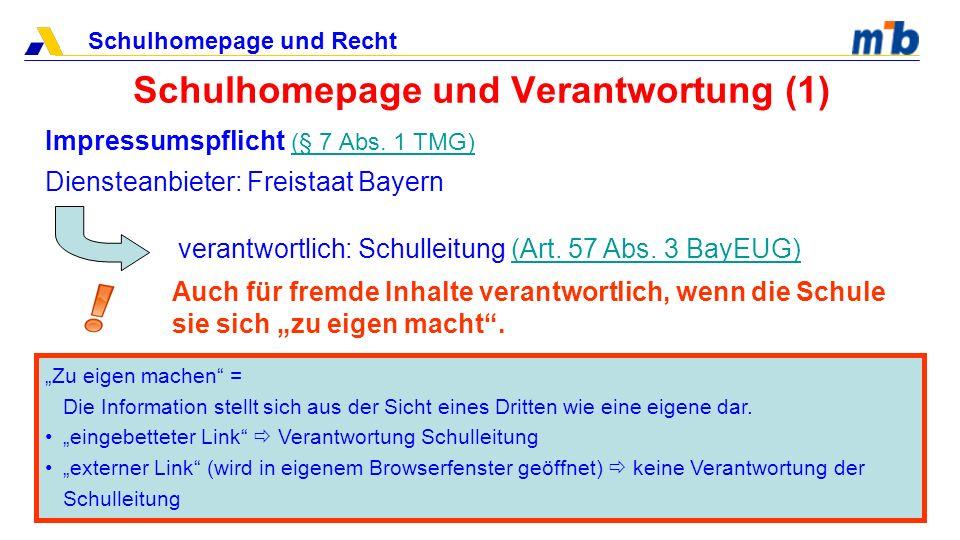 Schulhomepage und Recht Schulhomepage und Verantwortung (1) Impressumspflicht (§ 7 Abs. 1 TMG) (§ 7 Abs. 1 TMG) Diensteanbieter: Freistaat Bayern vera
