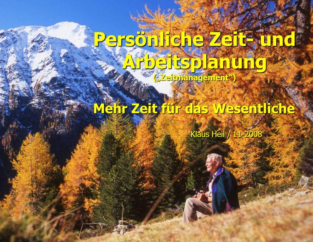 Persönliche Zeit- und Arbeitsplanung (Zeitmanagement) Mehr Zeit für das Wesentliche Klaus Heil / 11-2008 Foto Günter Röser, 24.09.2008 um 18:55 Uhr