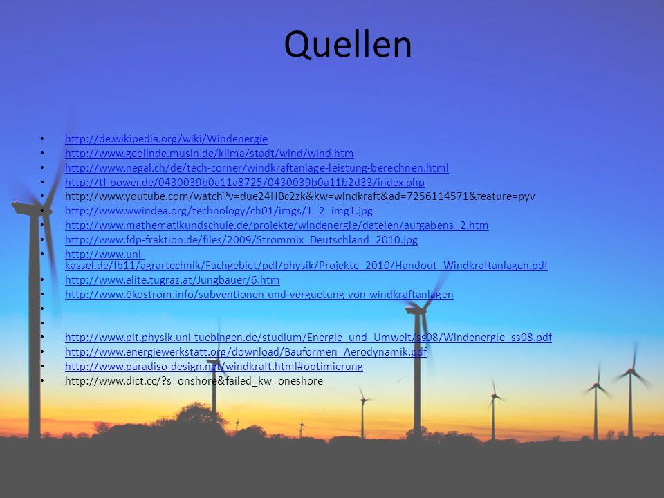 Quellen http://de.wikipedia.org/wiki/Windenergie http://www.geolinde.musin.de/klima/stadt/wind/wind.htm http://www.negal.ch/de/tech-corner/windkraftan