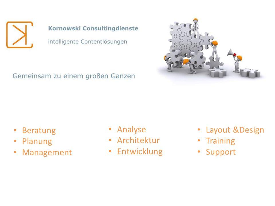 Beratung Planung Management Analyse Architektur Entwicklung Layout &Design Training Support