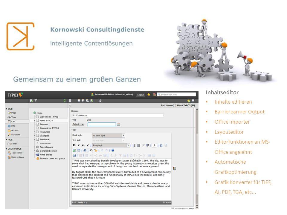 Inhaltseditor Inhalte editieren Barrierearmer Output Office Importer Layouteditor Editorfunktionen an MS- Office angelehnt Automatische Grafikoptimier