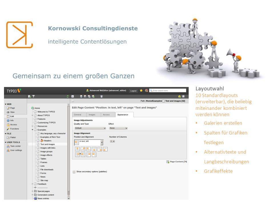 Layoutwahl 10 Standardlayouts (erweiterbar), die beliebig miteinander kombiniert werden können Galerien erstellen Spalten für Grafiken festlegen Alter