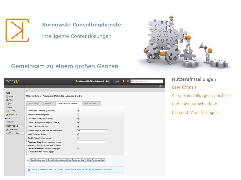 Nutzereinstellungen User können Arbeitseinstellungen speichern und sogar verschiedene Backend-Modi festlegen