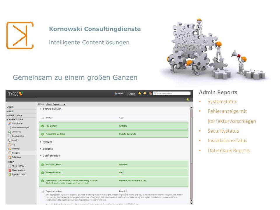 Admin Reports Systemstatus Fehleranzeige mit Korrekturvorschlägen Securitystatus Installationsstatus Datenbank Reports