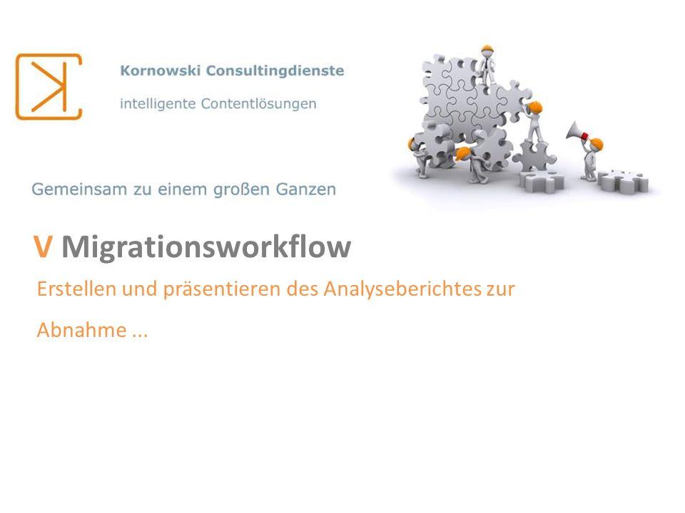 V Migrationsworkflow Erstellen und präsentieren des Analyseberichtes zur Abnahme...