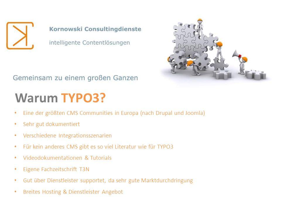 Eine der größten CMS Communities in Europa (nach Drupal und Joomla) Sehr gut dokumentiert Verschiedene Integrationsszenarien Für kein anderes CMS gibt