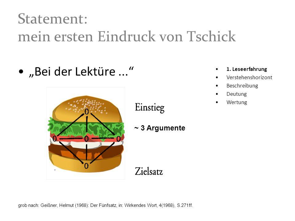 Statement: mein ersten Eindruck von Tschick Bei der Lektüre... ~ 3 Argumente grob nach: Geißner, Helmut (1968): Der Fünfsatz, in: Wirkendes Wort, 4(19