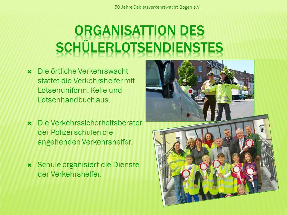50 Jahre Gebietsverkehrswacht Bogen e.V. Die örtliche Verkehrswacht stattet die Verkehrshelfer mit Lotsenuniform, Kelle und Lotsenhandbuch aus. Die Ve