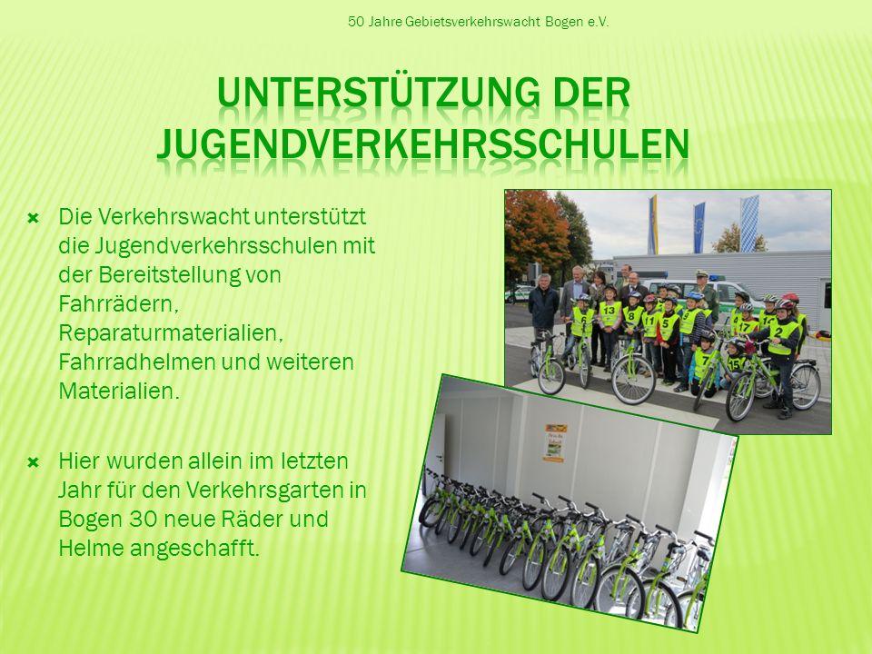 50 Jahre Gebietsverkehrswacht Bogen e.V. Die Verkehrswacht unterstützt die Jugendverkehrsschulen mit der Bereitstellung von Fahrrädern, Reparaturmater