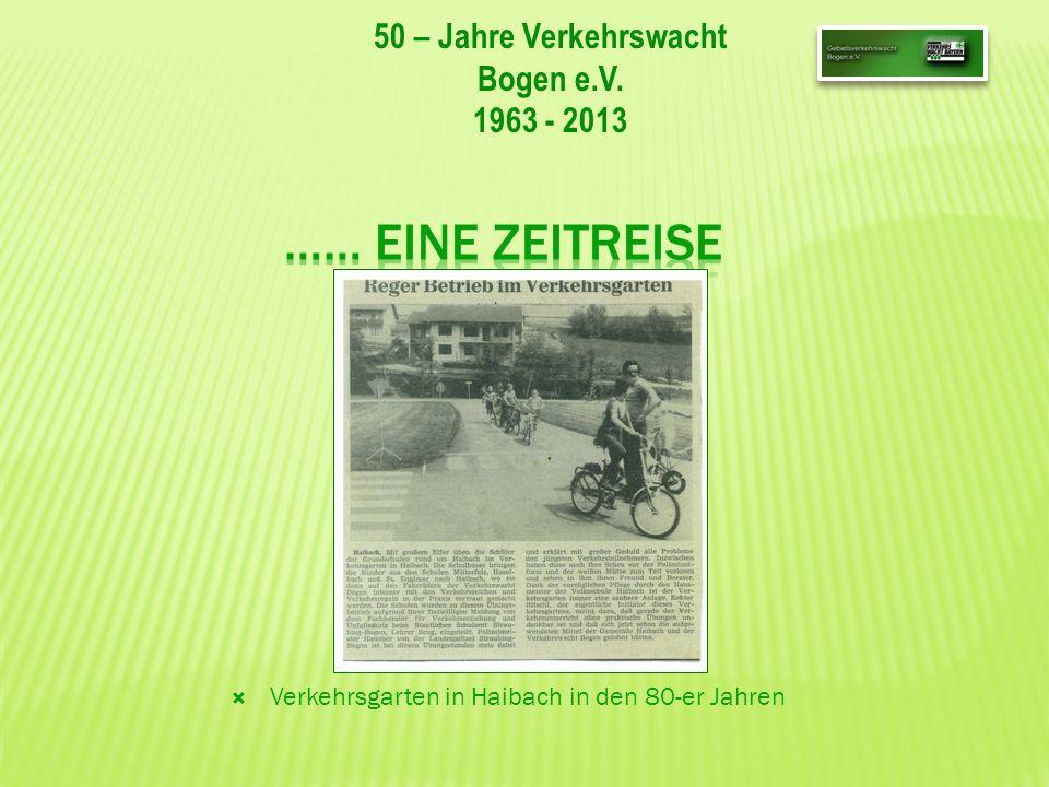 50 – Jahre Verkehrswacht Bogen e.V. 1963 - 2013 Verkehrsgarten in Haibach in den 80-er Jahren