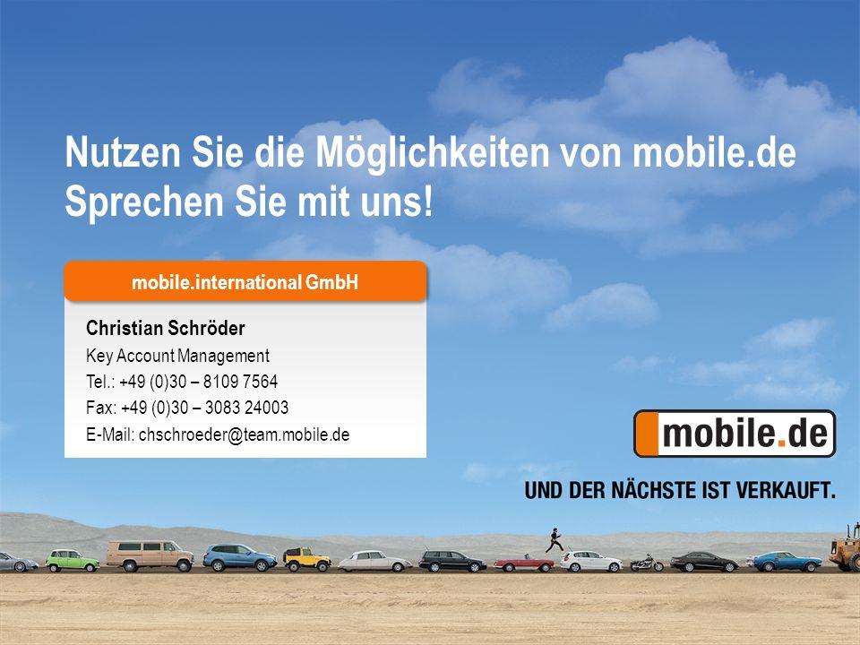 11 Christian Schröder Key Account Management Tel.: +49 (0)30 – 8109 7564 Fax: +49 (0)30 – 3083 24003 E-Mail: chschroeder@team.mobile.de mobile.interna