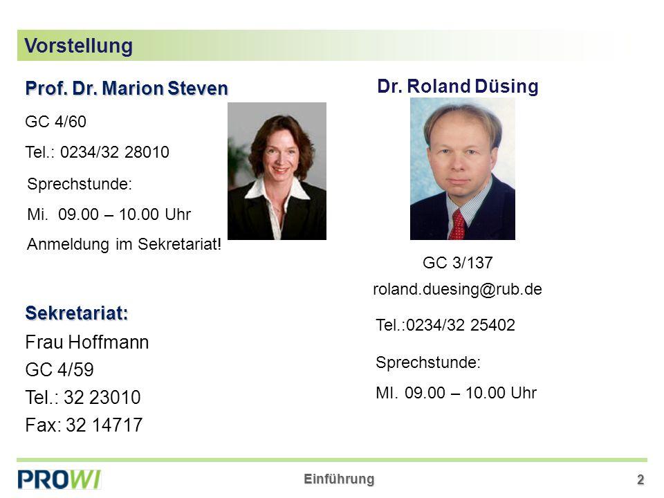 Einführung 2 Prof. Dr. Marion Steven Sprechstunde: Mi. 09.00 – 10.00 Uhr Anmeldung im Sekretariat! GC 4/60 Tel.: 0234/32 28010 Frau Hoffmann GC 4/59 T