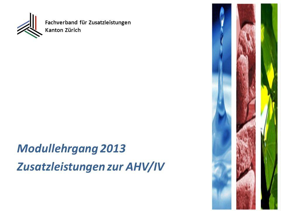 Fachverband für Zusatzleistungen Kanton Zürich Modullehrgang 2013 Zusatzleistungen zur AHV/IV