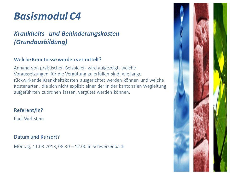 Basismodul C4 Krankheits- und Behinderungskosten (Grundausbildung) Welche Kenntnisse werden vermittelt.