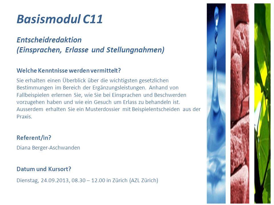 Basismodul C11 Entscheidredaktion (Einsprachen, Erlasse und Stellungnahmen) Welche Kenntnisse werden vermittelt.