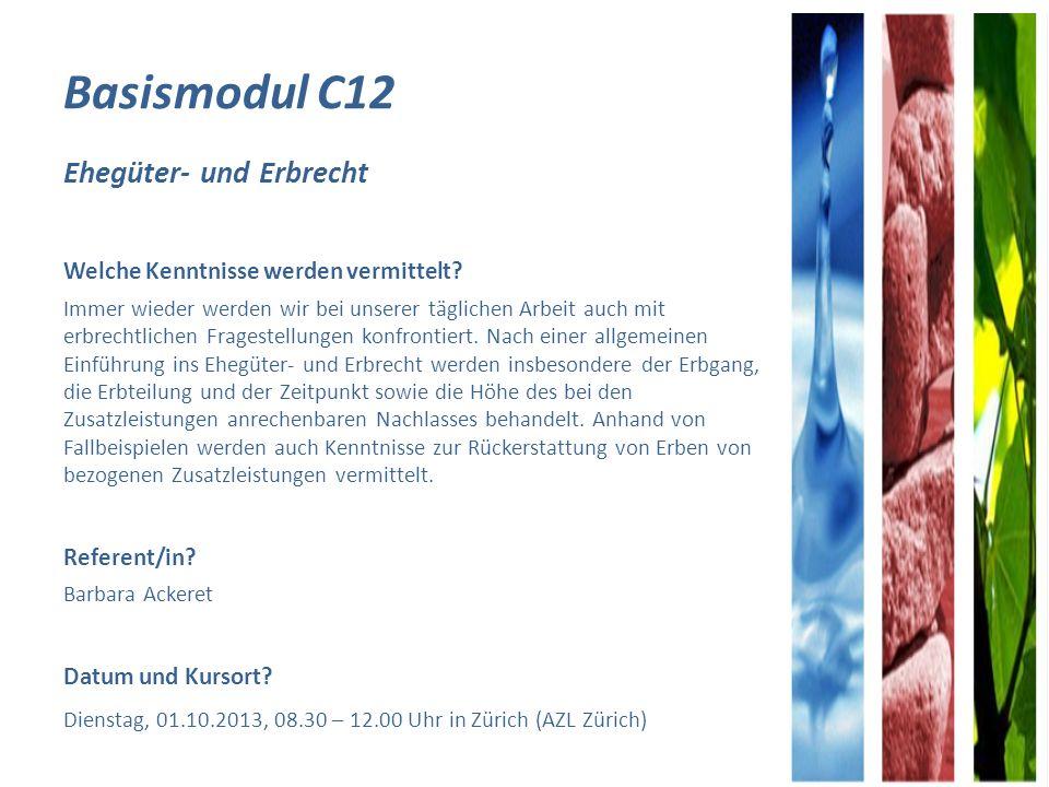 Basismodul C12 Ehegüter- und Erbrecht Welche Kenntnisse werden vermittelt.
