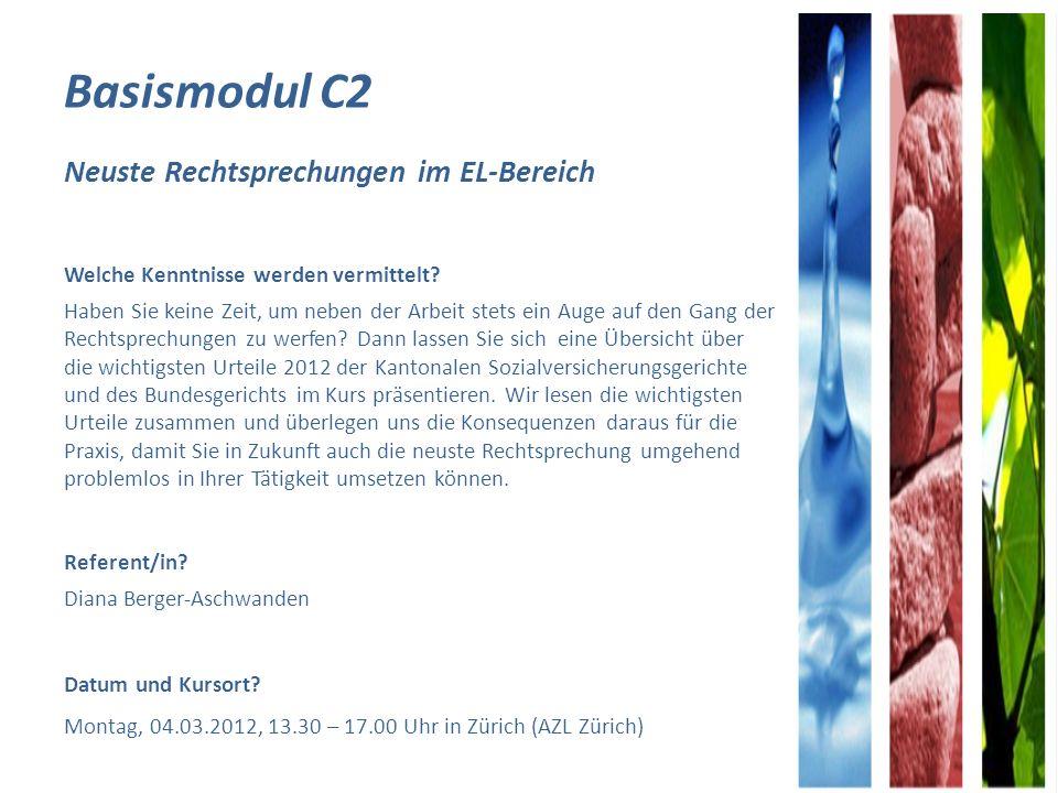 Basismodul C2 Neuste Rechtsprechungen im EL-Bereich Welche Kenntnisse werden vermittelt.