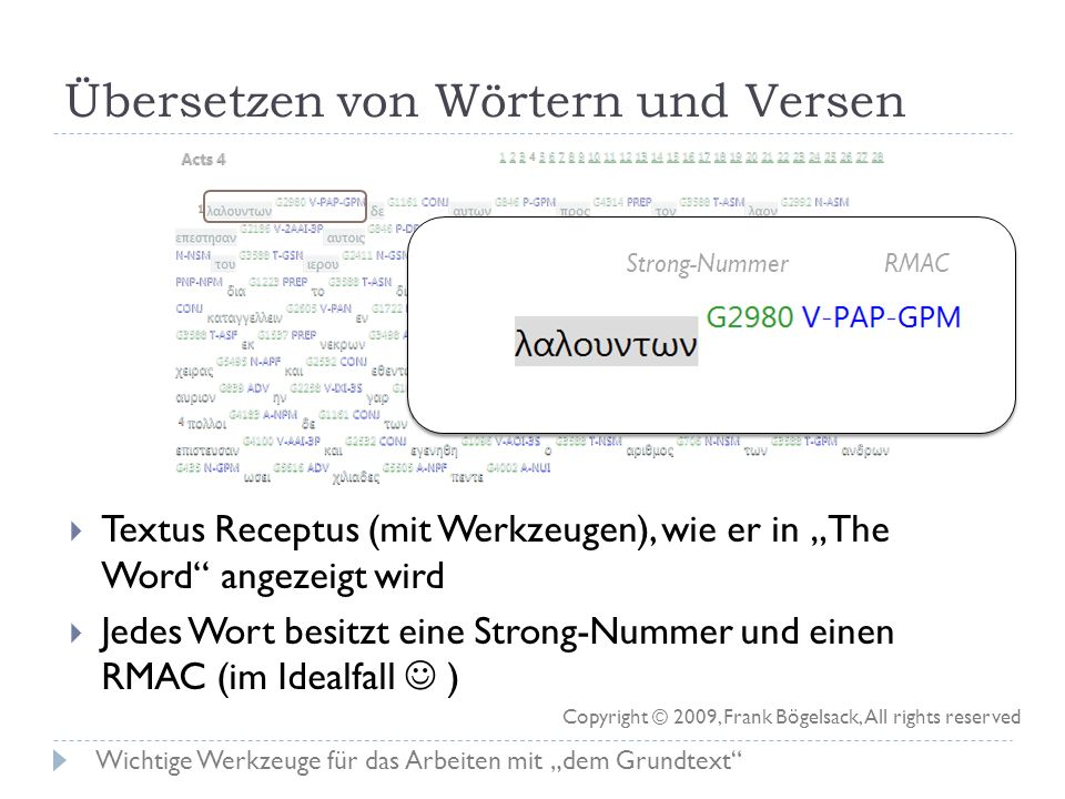 Lesen des muttersprachlichen Textes Meistgenutzte Art des Bibelstudiums Vergleich von mehreren Übersetzungen der selben Sprache Erkenntnis von lokalen