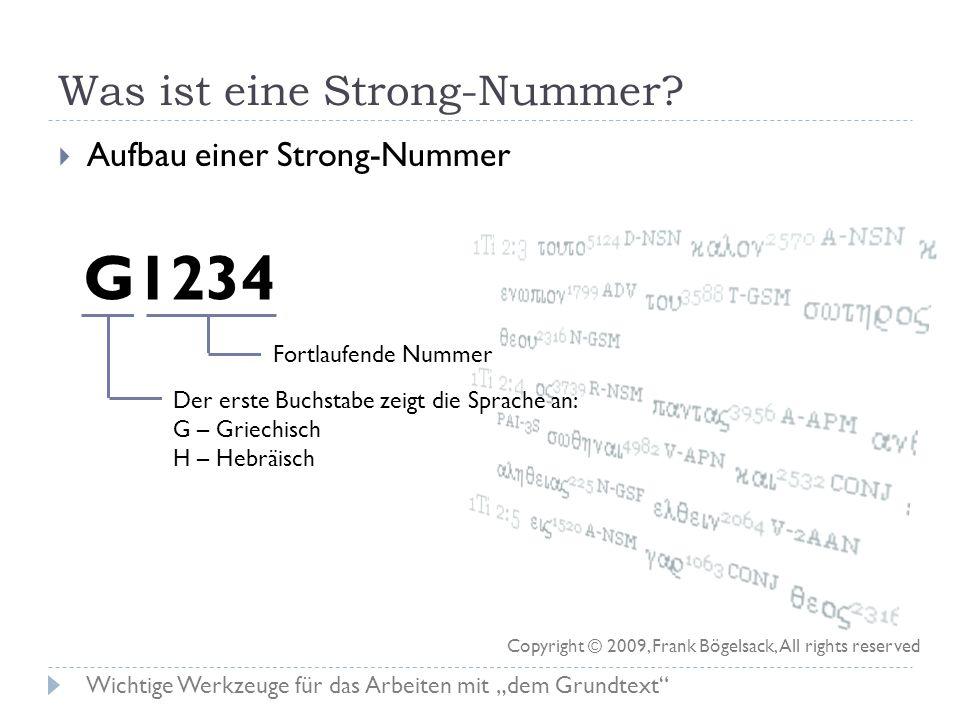 Was ist eine Strong-Nummer? Jedes griechische / hebräische Wort hat in der Vergangenheit eine Nummer bekommen Nummer stellt Verbindung zwischen biblis