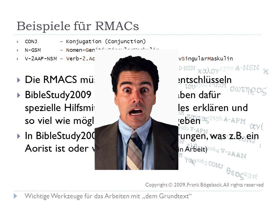 Was sind RMACs? RMAC = Robinsons Morphological Analysis Codes (Grammar Code) Gibt in kompakter Form Auskunft über die Grammatik eines Wortes wichtig f