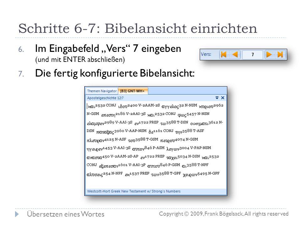 Schritte 1-5: Bibelansicht einrichten 1. Im Tab Navigation eine neue Bibelansicht öffnen 2. Durch Klick auf den Karteireiter der Bibelansicht die Bibe