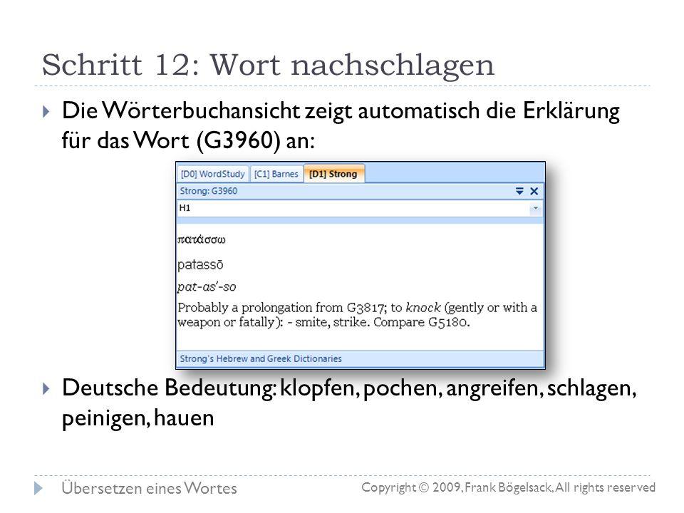 Schritt 12: Wort nachschlagen 12. Maus über die Strong-Nummer 3960 in der Bibelansicht bewegen Übersetzen eines Wortes Copyright © 2009, Frank Bögelsa