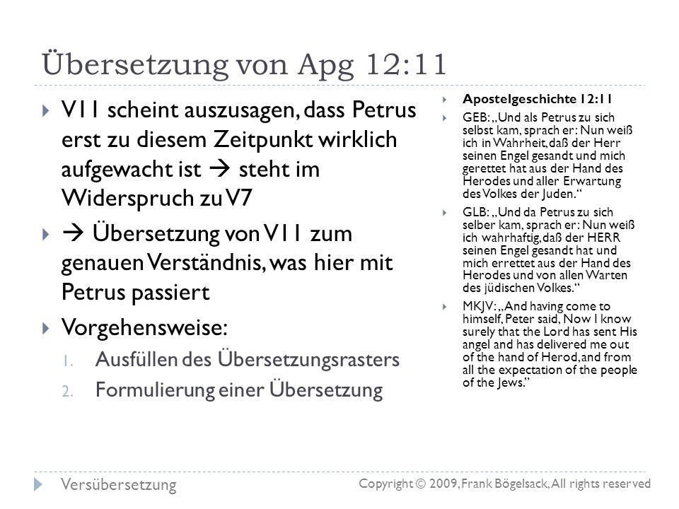 Generelles Herausforderung/ Kunst: den Sinn eines Verses im Griechischen oder Hebräischen erfassen und möglichst Wort-treu und Sinn-treu ins Deutsche