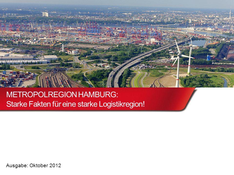 Metropolregion Hamburg Einwohner (2012) 5 Mio.Fläche26 000 km² Erwerbstätige (2011) 1,7 Mio.