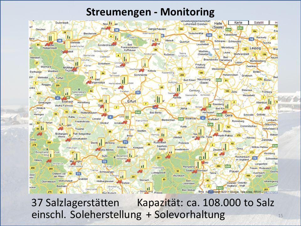 15 37 Salzlagerstätten Kapazität: ca. 108.000 to Salz Streumengen - Monitoring einschl. Soleherstellung + Solevorhaltung