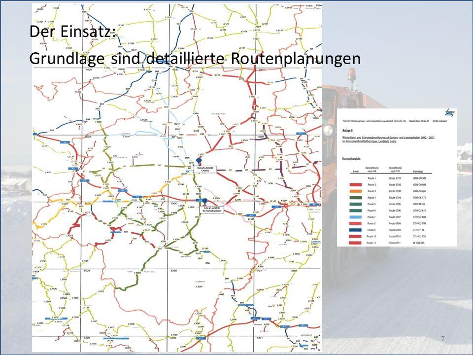 8 Routenplanung Softwarebasierend Straßendaten wie Längen, Breiten aus Datenbank Zusammenfügen der Straßenabschnitte (NK) Beachtung der Fahrgeschwindigkeiten Nachweis Einhaltung der Umlaufzeit (2.00 h) Nachweis über ausreichende Streumengen