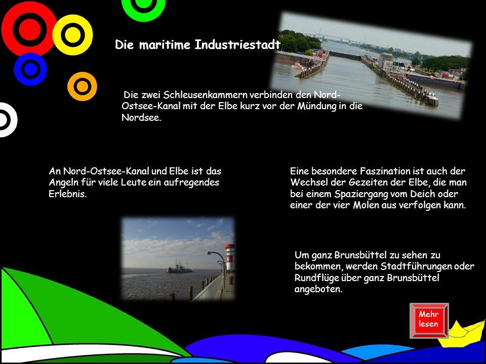 Die maritime Industriestadt Die zwei Schleusenkammern verbinden den Nord- Ostsee-Kanal mit der Elbe kurz vor der Mündung in die Nordsee.