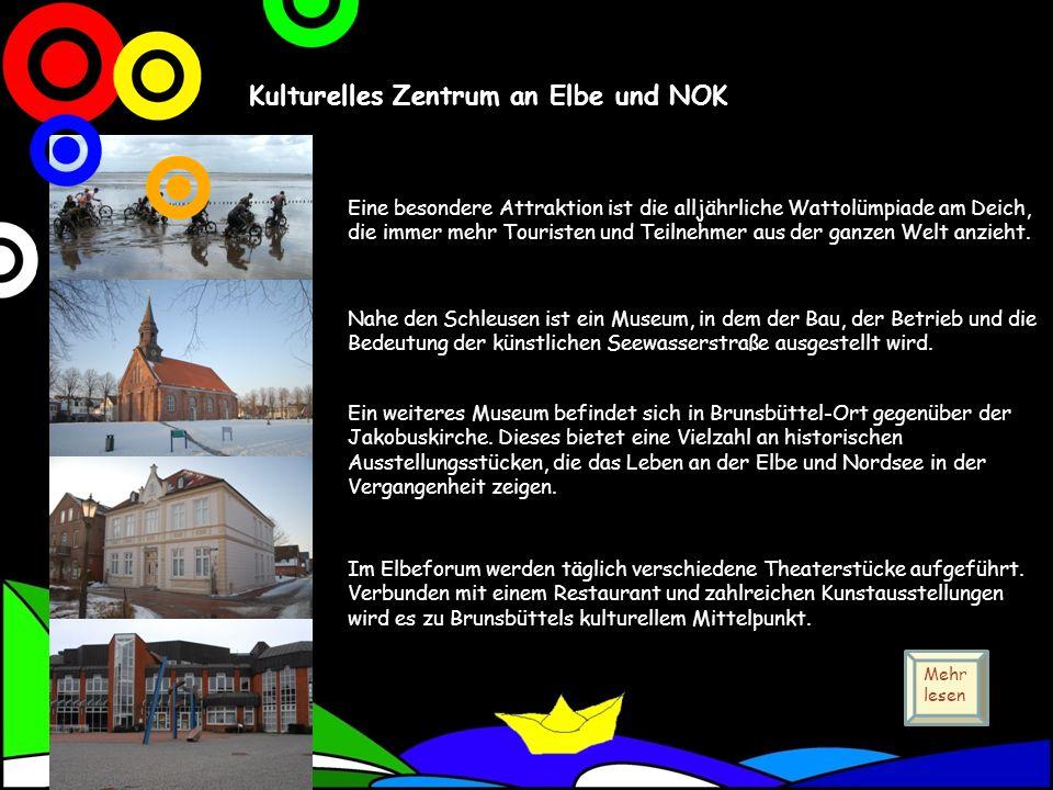 Kulturelles Zentrum an Elbe und NOK Eine besondere Attraktion ist die alljährliche Wattolümpiade am Deich, die immer mehr Touristen und Teilnehmer aus der ganzen Welt anzieht.