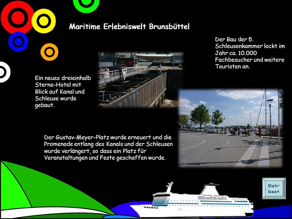 Maritime Erlebniswelt Brunsbüttel Der Bau der 5.Schleusenkammer lockt im Jahr ca.