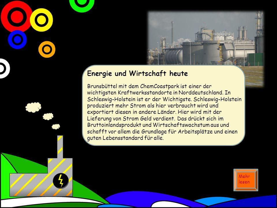Energie und Wirtschaft heute Brunsbüttel mit dem ChemCoastpark ist einer der wichtigsten Kraftwerksstandorte in Norddeutschland.