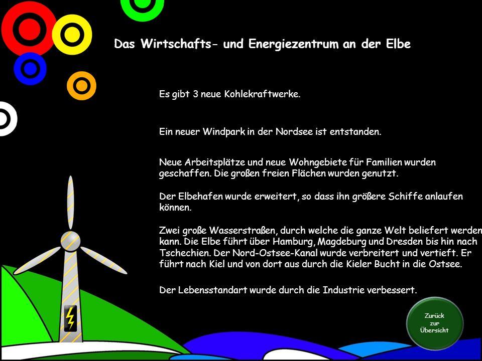 Das Wirtschafts- und Energiezentrum an der Elbe Es gibt 3 neue Kohlekraftwerke.
