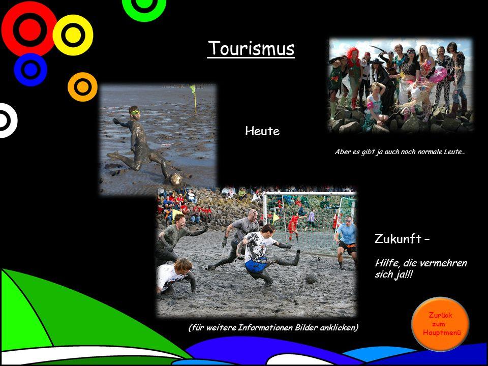Tourismus Zurück zum Hauptmenü Heute Zukunft – Hilfe, die vermehren sich ja!!.