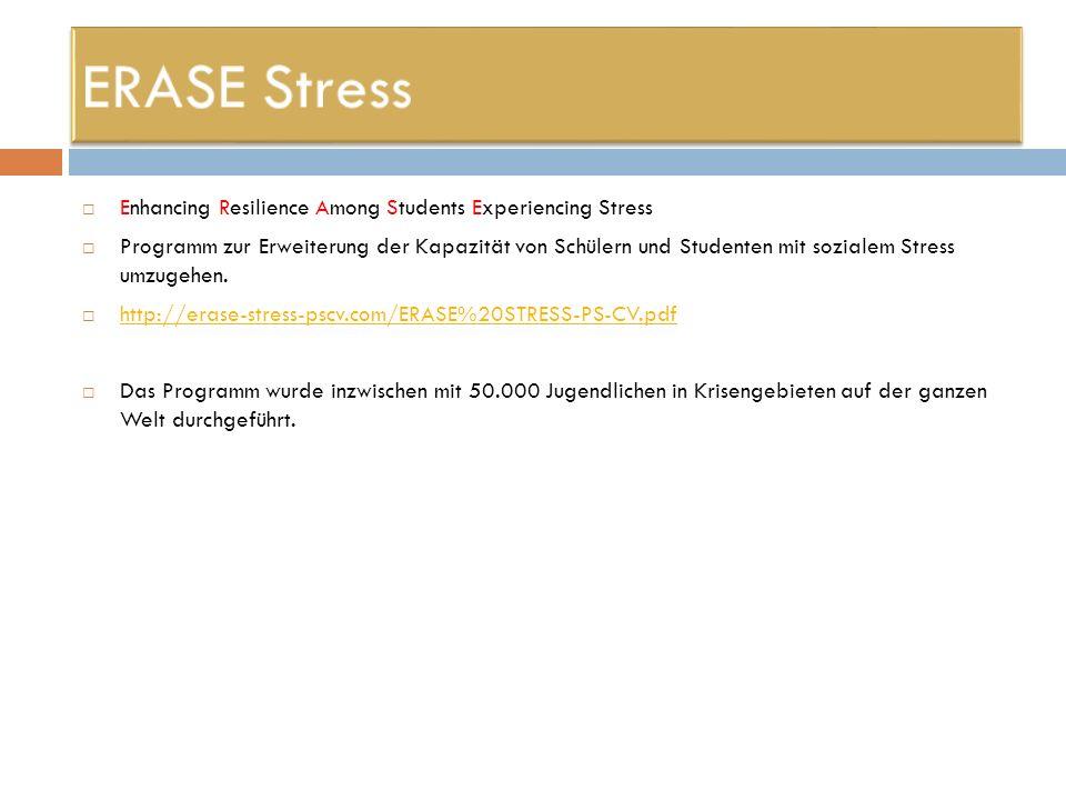 Enhancing Resilience Among Students Experiencing Stress Programm zur Erweiterung der Kapazität von Schülern und Studenten mit sozialem Stress umzugehe