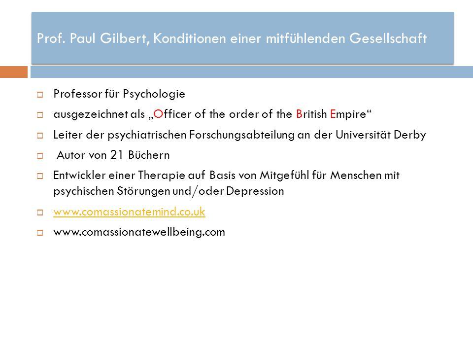Prof. Paul Gilbert, Konditionen einer mitfühlenden Gesellschaft Professor für Psychologie ausgezeichnet als Officer of the order of the British Empire