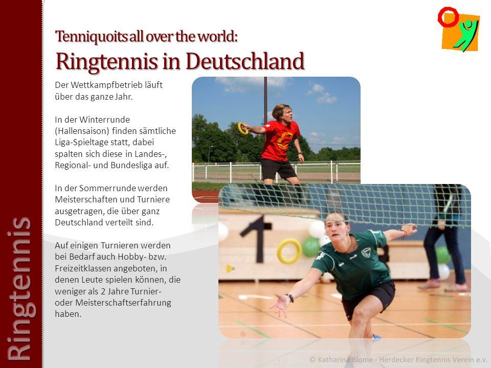 Tenniquoits all over the world: Ringtennis in Deutschland Der Wettkampfbetrieb läuft über das ganze Jahr.