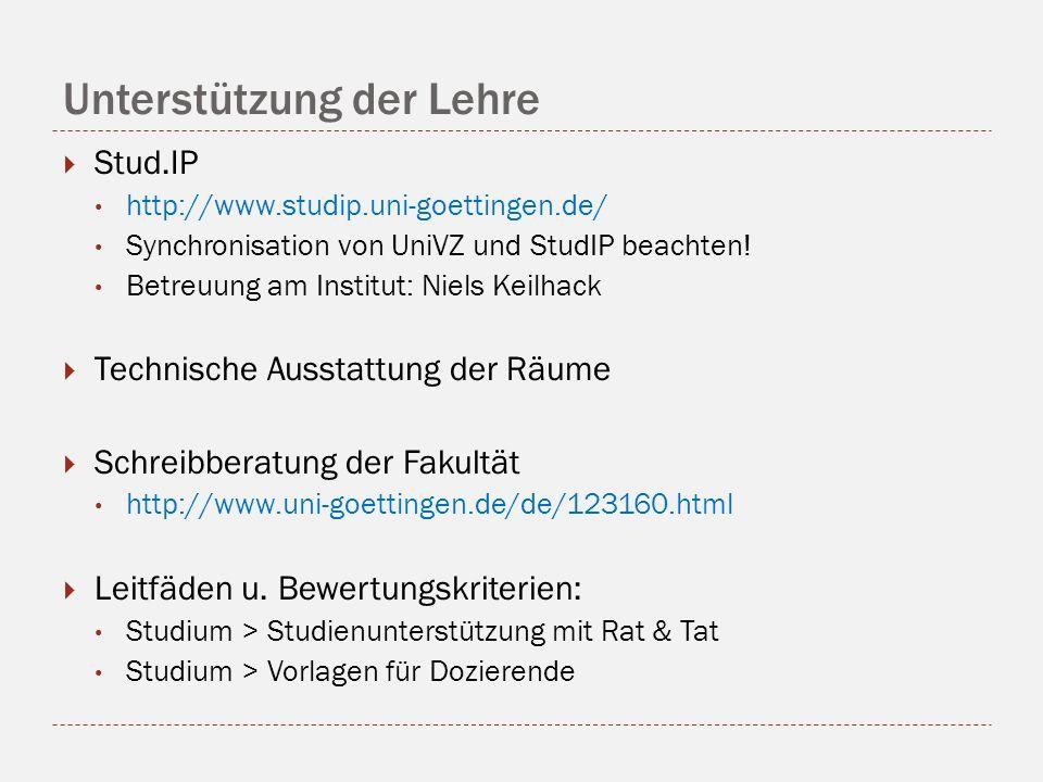 Unterstützung der Lehre Stud.IP http://www.studip.uni-goettingen.de/ Synchronisation von UniVZ und StudIP beachten.
