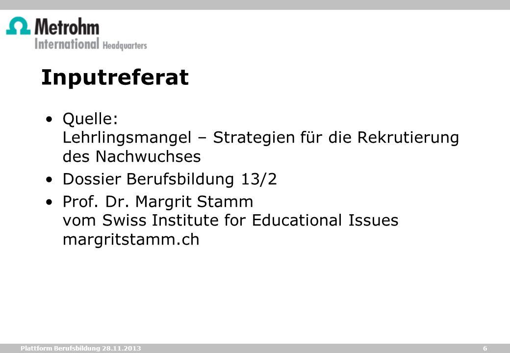 17 Plattform Berufsbildung 28.11.2013 Briefing Paper 4 - Aussage Es gibt erfolgreiche und nicht erfolgreiche Unternehmungen.