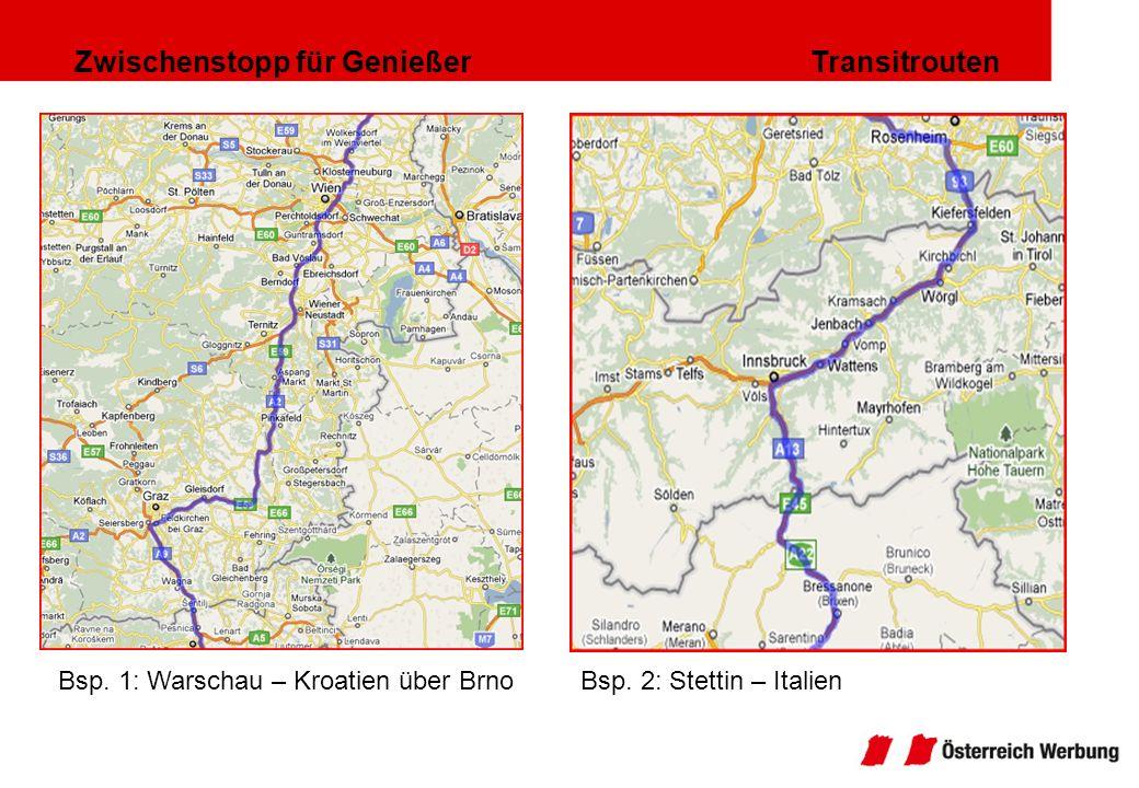 Zwischenstopp für Genießer Transitrouten Bsp. 1: Warschau – Kroatien über BrnoBsp. 2: Stettin – Italien