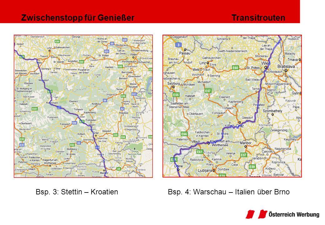 Zwischenstopp für Genießer Transitrouten Bsp. 3: Stettin – KroatienBsp. 4: Warschau – Italien über Brno