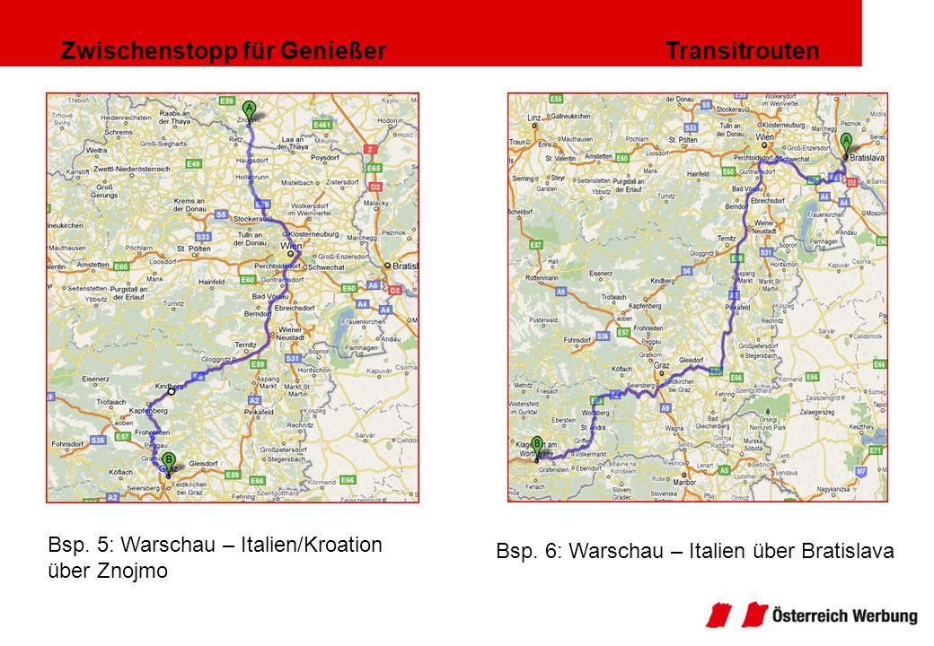 Zwischenstopp für Genießer Transitrouten Bsp. 5: Warschau – Italien/Kroation über Znojmo Bsp. 6: Warschau – Italien über Bratislava